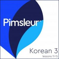 pimsleur-korean-level-3-lessons-11-15-learn-to-speak-and-understand-korean-with-pimsleur-language-programs.jpg