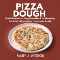 pizza-dough-the-ultimate-pizza-dough-cookbook-for-mastering-the-art-of-extraordinary-homemade-dough.jpg