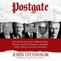 postgate-how-the-washington-post-betrayed-deep-throat-covered-up-watergate-and-began-todaye28099s-partisan-advocacy-journalism.jpg