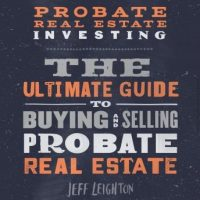 probate-real-estate-investing-the-ultimate-guide-to-buying-and-selling-probate-real-estate.jpg