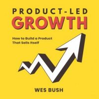 product-led-growth-how-to-build-a-product-that-sells-itself.jpg