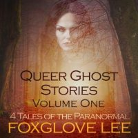 queer-ghost-stories-volume-one-4-tales-of-the-paranormal.jpg