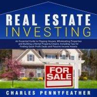 real-estate-investing-an-essential-guide-to-flipping-houses-wholesaling-properties-and-building-a-rental-property-empire-including-tips-for-finding-quick-profit-deals-and-passive-income-assets.jpg