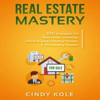 real-estate-mastery-100-strategies-for-real-estate-investing-home-buying-flipping-houses-wholesaling-houses-llc-small-business-real-estate-agent-sales-money-making-entrepreneur-series.jpg
