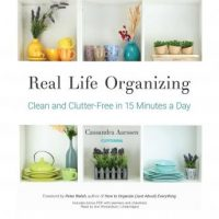 real-life-organizing-clean-and-clutter-free-in-15-minutes-a-day.jpg