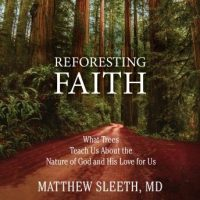 reforesting-faith-what-trees-teach-us-about-the-nature-of-god-and-his-love-for-us.jpg