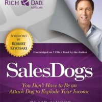 rich-dad-advisors-salesdogs-you-dont-have-to-be-an-attack-dog-to-explode-your-income.jpg