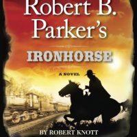 robert-b-parkers-ironhorse-a-robert-b-parker-western.jpg