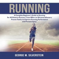 running-a-complete-beginners-guide-to-running-for-all-distance-runners-from-milers-to-ultramarathoners-proven-tactics-to-improve-running-performance-and-prevent-injury.jpg