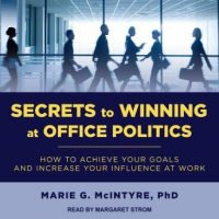 secrets-to-winning-at-office-politics-how-to-achieve-your-goals-and-increase-your-influence-at-work.jpg