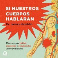 si-nuestros-cuerpos-hablaran-coleccion-vital-guia-para-cuidar-mantener-y-comprender-el-cuerpo-humano.jpg