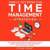 simple-yet-effective-time-management-strategies-get-things-done-in-less-time-and-develop-atomic-habbits-with-productivity-methods-used-by-highly-successful-people.jpg