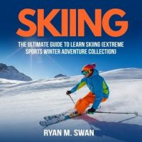 skiing-the-ultimate-guide-to-learn-skiing-extreme-sports-winter-adventure-collection.jpg