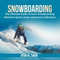 snowboarding-the-ultimate-guide-to-learn-snowboarding-extreme-sports-winter-adventure-collection.jpg