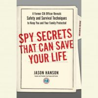 spy-secrets-that-can-save-your-life-a-former-cia-officer-reveals-safety-and-survival-techniques-to-keep-you-and-your-family-protected.jpg