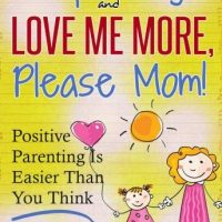 stop-yelling-and-love-me-more-please-mom-positive-parenting-is-easier-than-you-think.jpg