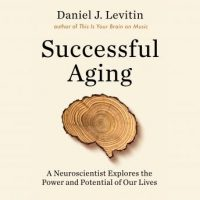 successful-aging-a-neuroscientist-explores-the-power-and-potential-of-our-lives.jpg