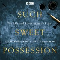 such-sweet-possession-the-life-and-loves-of-gentleman-jack-anne-lister-a-bbc-radio-4-dramatisation.jpg