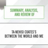 summary-analysis-and-review-of-ta-nehisi-coatess-between-the-world-and-me.jpg