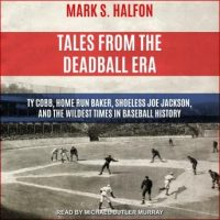 tales-from-the-deadball-era-ty-cobb-home-run-baker-shoeless-joe-jackson-and-the-wildest-times-in-baseball-history.jpg