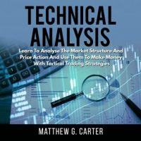 technical-analysis-learn-to-analyse-the-market-structure-and-price-action-and-use-them-to-make-money-with-tactical-trading-strategies.jpg
