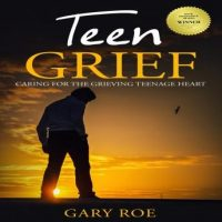 teen-grief-caring-for-the-grieving-teenage-heart.jpg