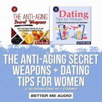 the-anti-aging-secret-weapons-dating-tips-for-women-2-audiobooks-in-1-combo.jpg
