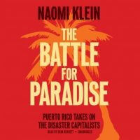 the-battle-for-paradise-puerto-rico-takes-on-the-disaster-capitalists.jpg