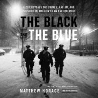 the-black-and-the-blue-a-cop-reveals-the-crimes-racism-and-injustice-in-americac2bfs-law-enforcement.jpg