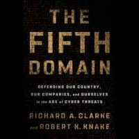 the-fifth-domain-defending-our-country-our-companies-and-ourselves-in-the-age-of-cyber-threats.jpg