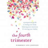 the-fourth-trimester-a-postpartum-guide-to-healing-your-body-balancing-your-emotions-and-restoring-your-vitality.jpg