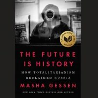 the-future-is-history-how-totalitarianism-reclaimed-russia.jpg