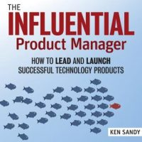 the-influential-product-manager-how-to-lead-and-launch-successful-technology-products.jpg