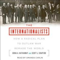 the-internationalists-how-a-radical-plan-to-outlaw-war-remade-the-world.jpg