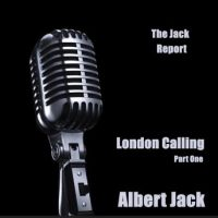 the-jack-report-london-calling-part-one.jpg