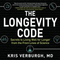 the-longevity-code-secrets-to-living-well-for-longer-from-the-front-lines-of-science.jpg