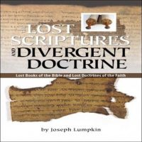 the-lost-scriptures-and-divergent-doctrine-lost-books-of-the-bible-and-lost-doctrines-of-the-faith.jpg