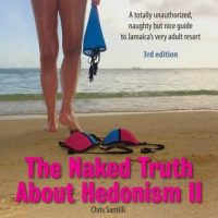 the-naked-truth-about-hedonism-ii-3rd-edition-a-totally-unauthorized-naughty-but-nice-guide-to-jamaicas-very-adult-resort.jpg