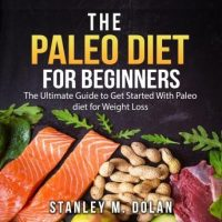 the-paleo-diet-for-beginners-the-ultimate-guide-to-get-started-with-paleo-diet-for-weight-loss.jpg