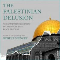 the-palestinian-delusion-the-catastrophic-history-of-the-middle-east-peace-process.jpg