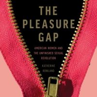 the-pleasure-gap-american-women-and-the-unfinished-sexual-revolution.jpg