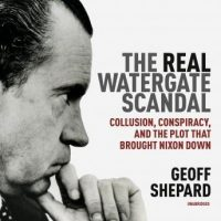 the-real-watergate-scandal-collusion-conspiracy-and-the-plot-that-brought-nixon-down.jpg