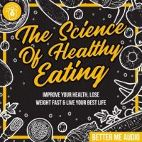 the-science-of-healthy-eating-improve-your-health-lose-weight-fast-live-your-best-life.jpg