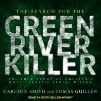 the-search-for-the-green-river-killer-the-true-story-of-americas-most-prolific-serial-killer.jpg
