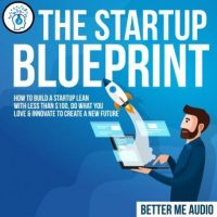 the-startup-blueprint-how-to-build-a-startup-lean-with-less-than-100-do-what-you-love-innovate-to-create-a-new-future.jpg