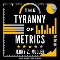 the-tyranny-of-metrics.jpg