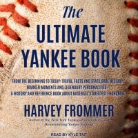 the-ultimate-yankee-book-from-the-beginning-to-today-trivia-facts-and-stats-oral-history-marker-moments-and-legendary-personalities-a-history-and-reference-book-about-baseballs-greatest-franch.jpg