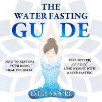 the-water-fasting-guide-how-to-restore-your-body-heal-yourself-feel-better-and-lose-weight-with-water-fasting.jpg
