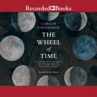the-wheel-of-time-the-shamans-of-mexico-their-thoughts-about-life-death-and-the-universe.jpg