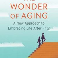 the-wonder-of-aging-a-new-approach-to-embracing-life-after-fifty.jpg